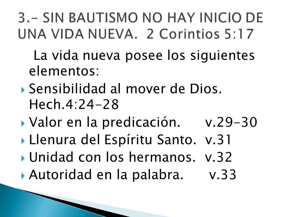 3.- SIN BAUTISMO NO HAY INICIO DE UNA VIDA NUEVA. 2 Corintios 5:17