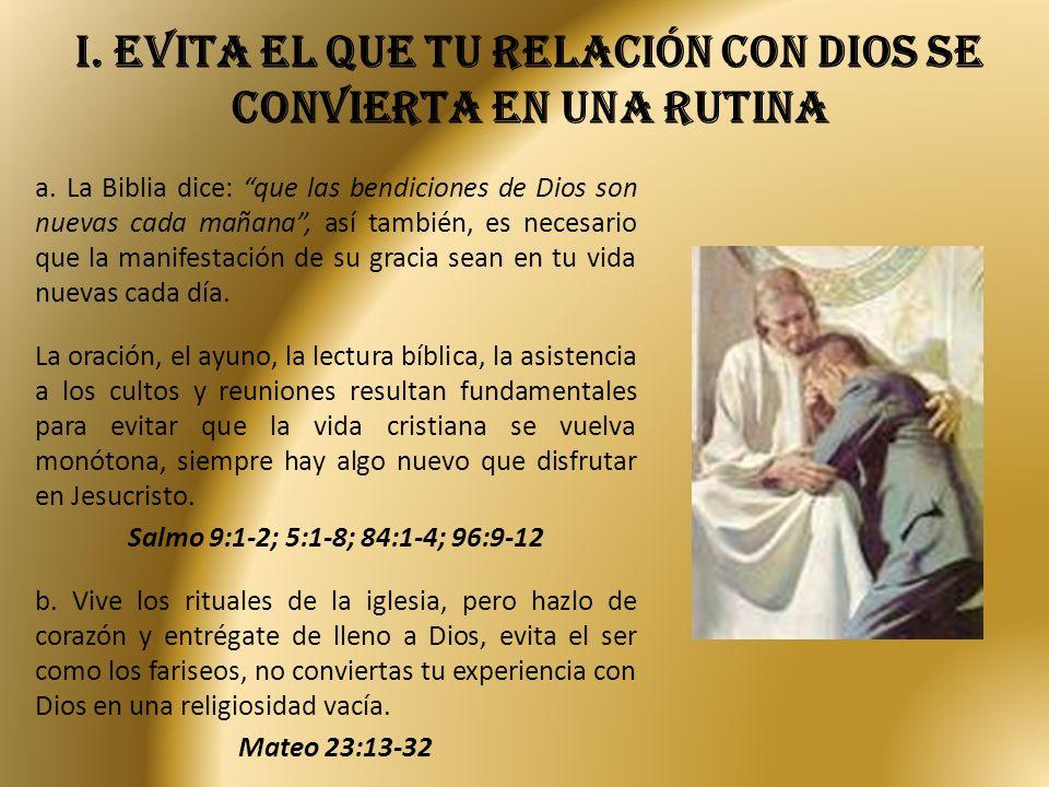 i. Evita el que tu relación con dios se convierta en una rutina