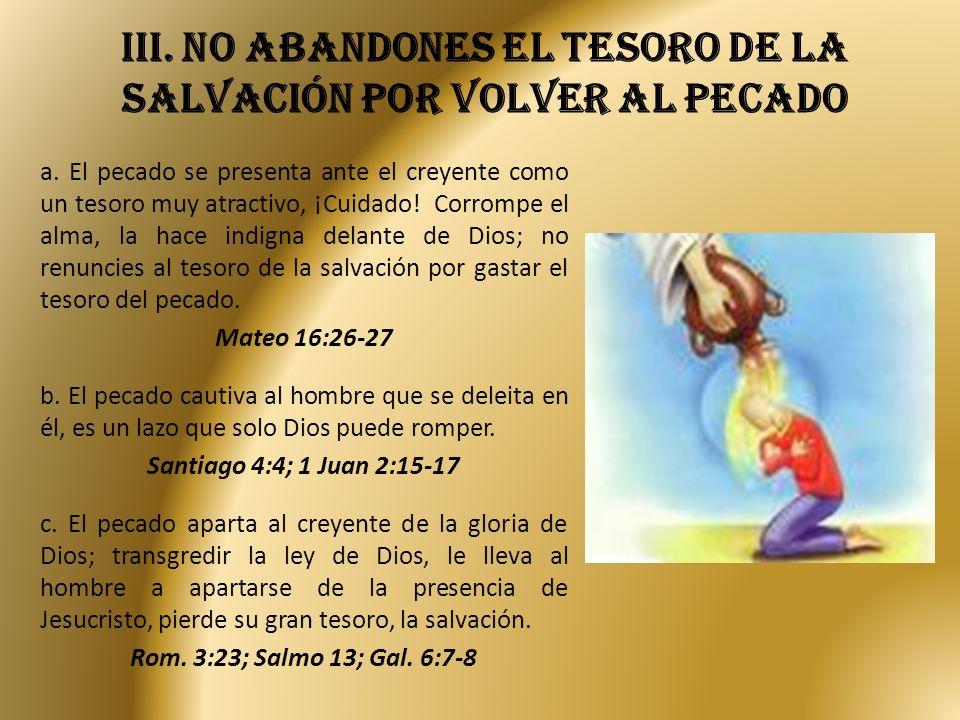 iII. No abandones el tesoro de la salvación por volver al pecado