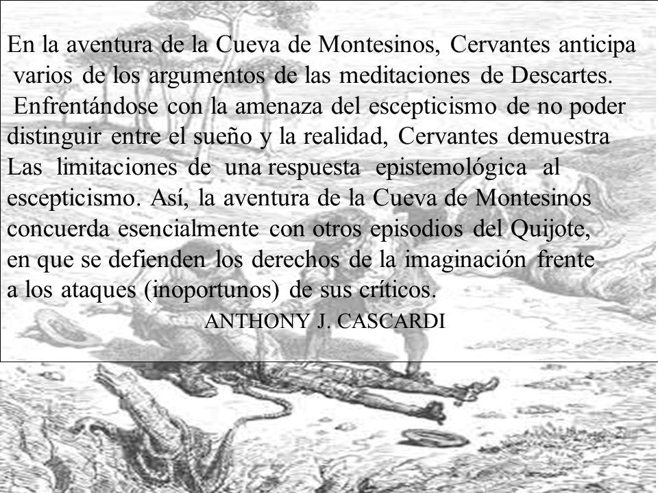 En la aventura de la Cueva de Montesinos, Cervantes anticipa