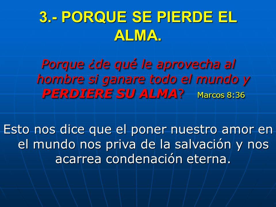 3.- PORQUE SE PIERDE EL ALMA.