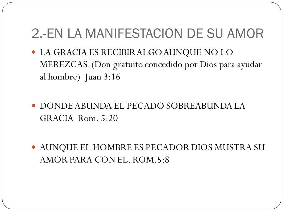 2.-EN LA MANIFESTACION DE SU AMOR
