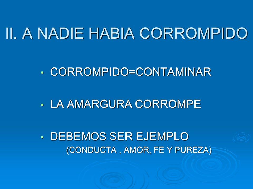II. A NADIE HABIA CORROMPIDO