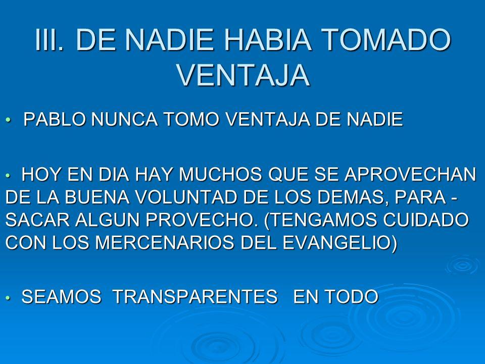 III. DE NADIE HABIA TOMADO VENTAJA