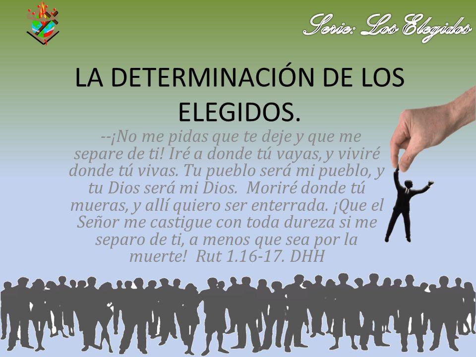 LA DETERMINACIÓN DE LOS ELEGIDOS.