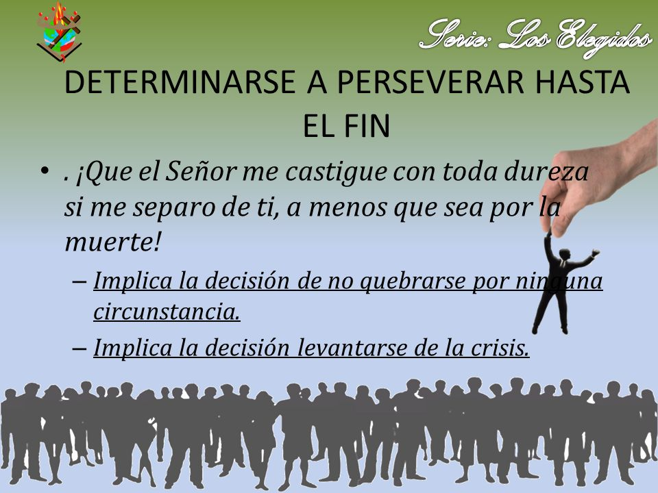 DETERMINARSE A PERSEVERAR HASTA EL FIN