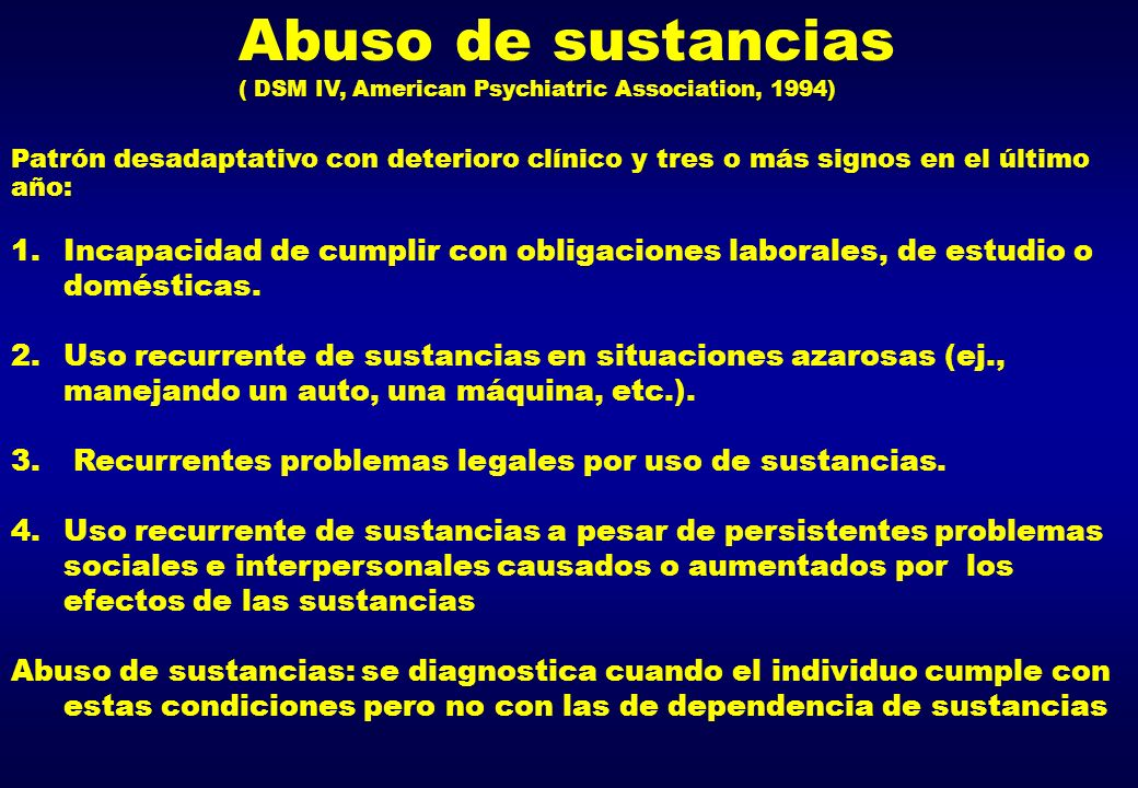 Abuso de sustancias ( DSM IV, American Psychiatric Association, 1994)