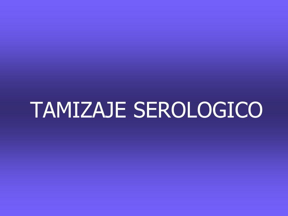 TAMIZAJE SEROLOGICO