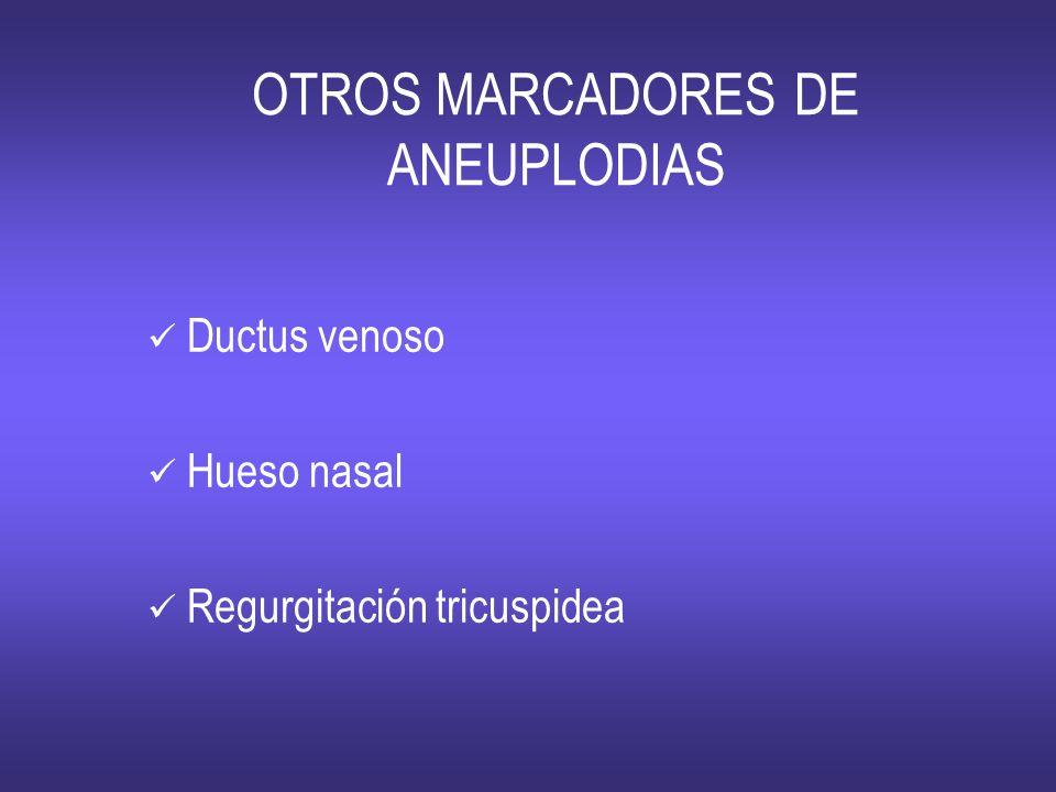 OTROS MARCADORES DE ANEUPLODIAS