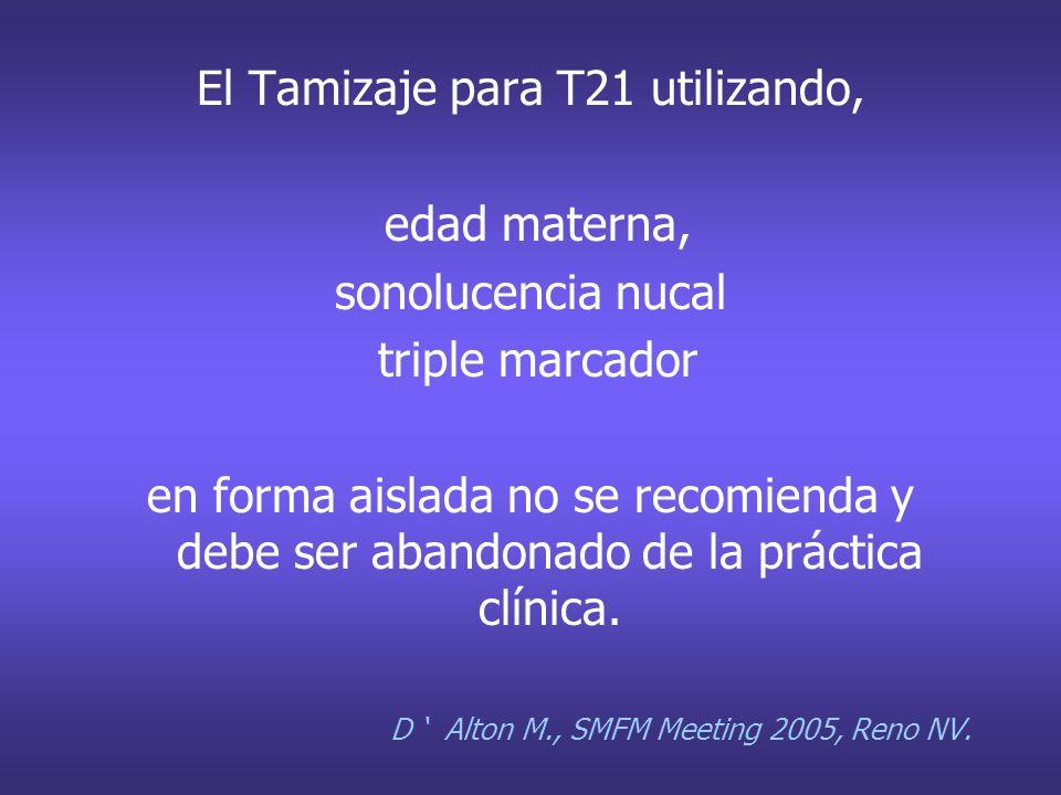 El Tamizaje para T21 utilizando,