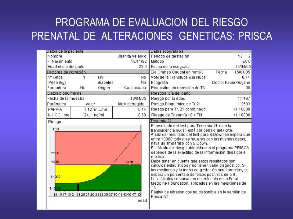 PROGRAMA DE EVALUACION DEL RIESGO PRENATAL DE ALTERACIONES GENETICAS: PRISCA
