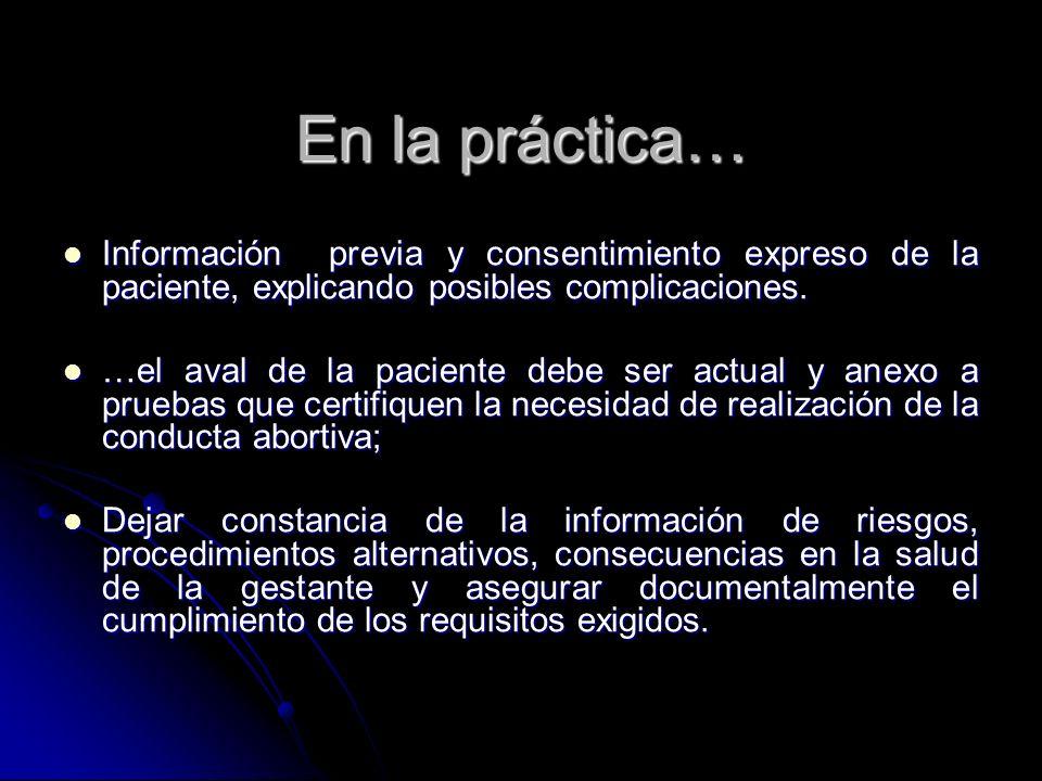En la práctica… Información previa y consentimiento expreso de la paciente, explicando posibles complicaciones.