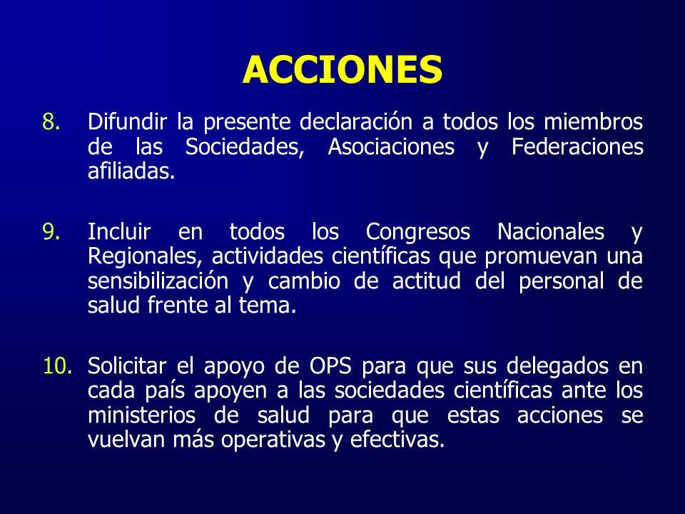 ACCIONES Difundir la presente declaración a todos los miembros de las Sociedades, Asociaciones y Federaciones afiliadas.