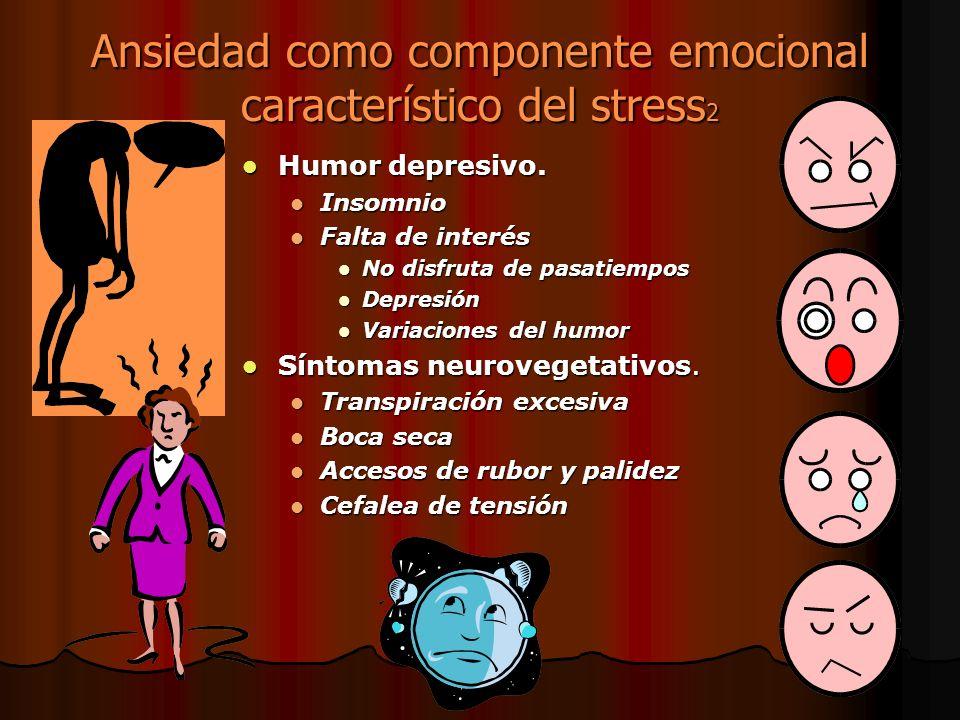Ansiedad como componente emocional característico del stress2