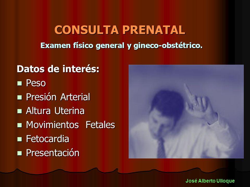 CONSULTA PRENATAL Examen físico general y gineco-obstétrico.