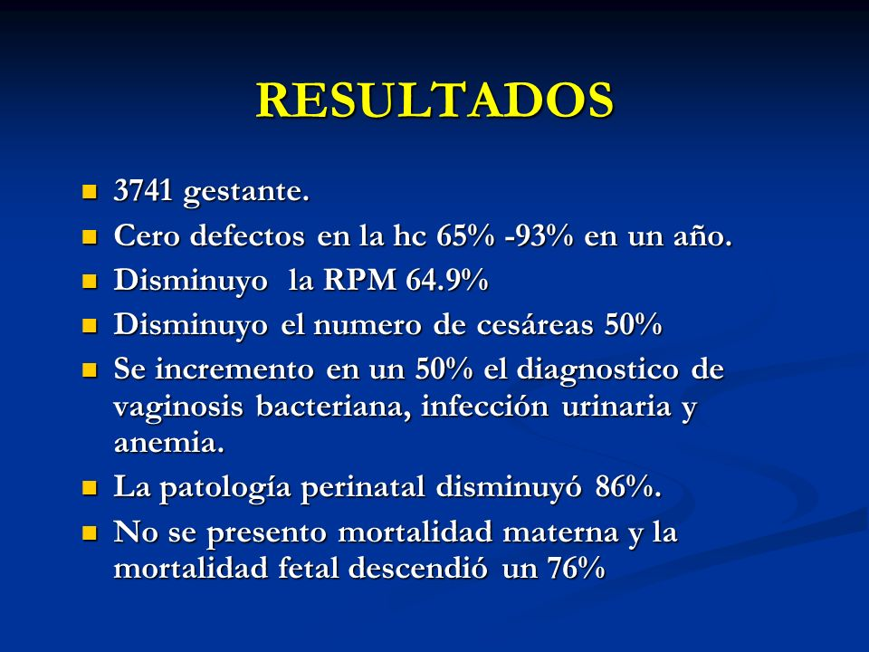 RESULTADOS 3741 gestante. Cero defectos en la hc 65% -93% en un año.