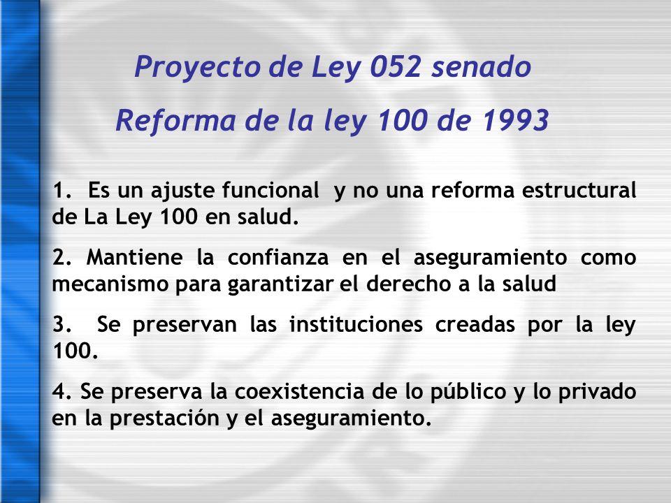Proyecto de Ley 052 senado Reforma de la ley 100 de 1993