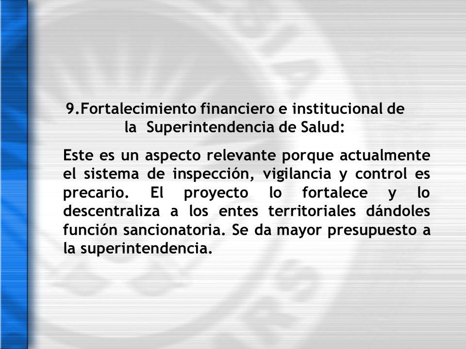 9.Fortalecimiento financiero e institucional de la Superintendencia de Salud: