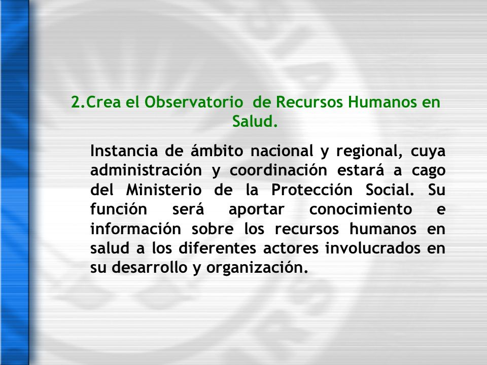 2.Crea el Observatorio de Recursos Humanos en Salud.