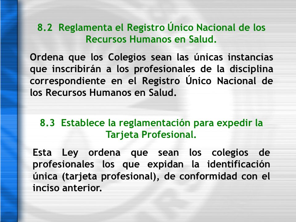 8.3 Establece la reglamentación para expedir la Tarjeta Profesional.