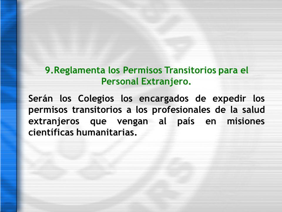 9.Reglamenta los Permisos Transitorios para el Personal Extranjero.