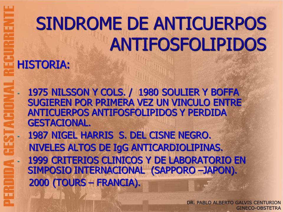 SINDROME DE ANTICUERPOS ANTIFOSFOLIPIDOS