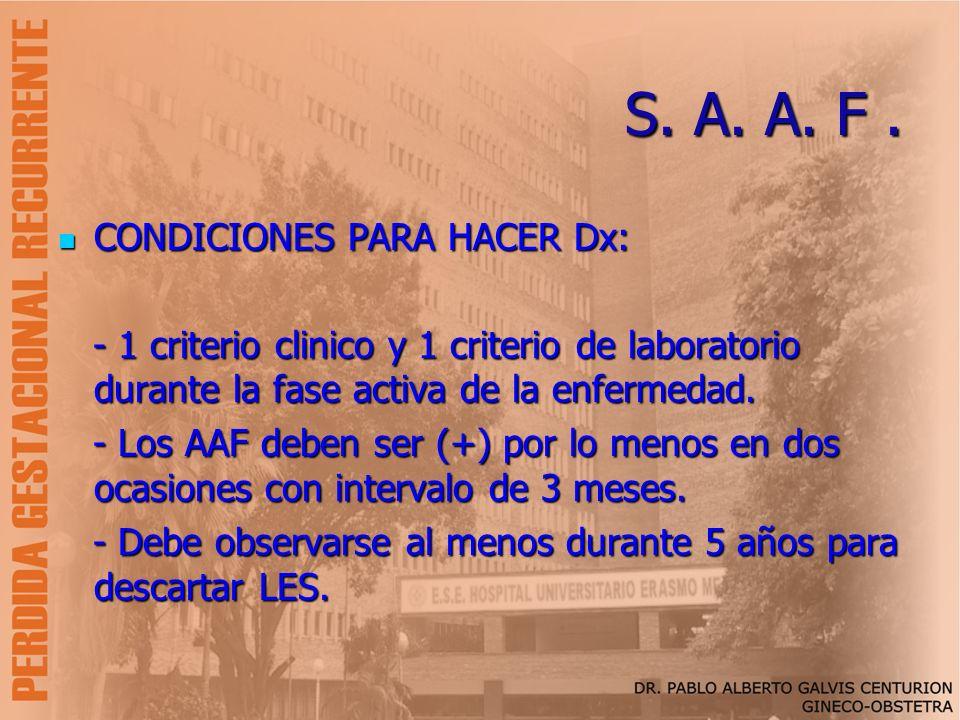 S. A. A. F . CONDICIONES PARA HACER Dx: