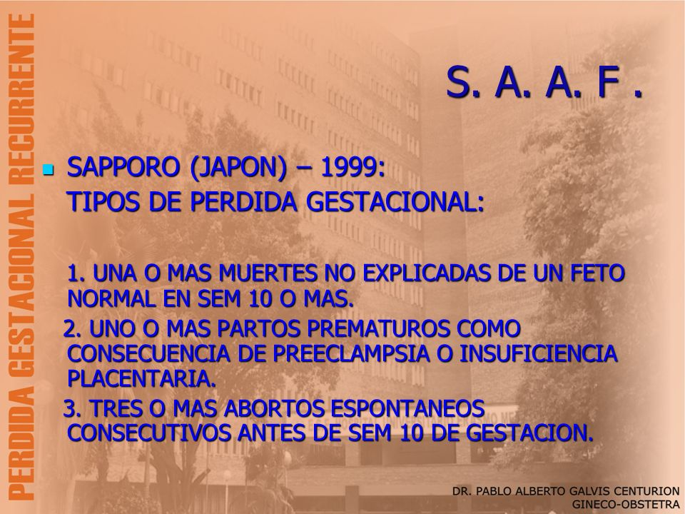 S. A. A. F . SAPPORO (JAPON) – 1999: TIPOS DE PERDIDA GESTACIONAL: