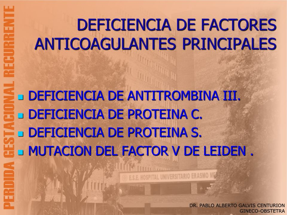 DEFICIENCIA DE FACTORES ANTICOAGULANTES PRINCIPALES
