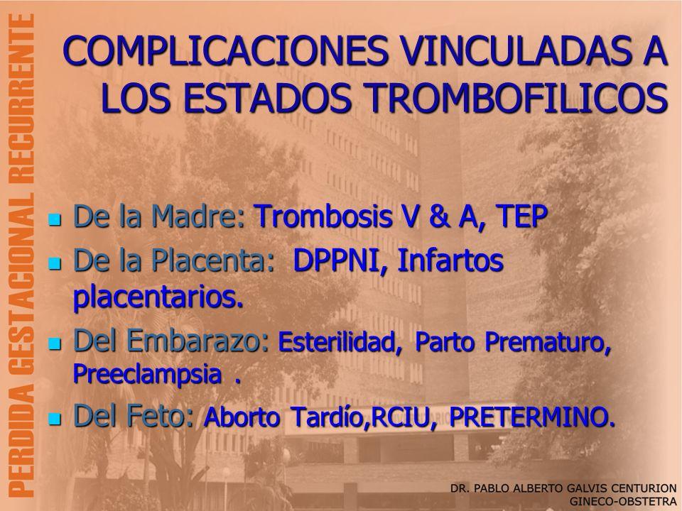 COMPLICACIONES VINCULADAS A LOS ESTADOS TROMBOFILICOS