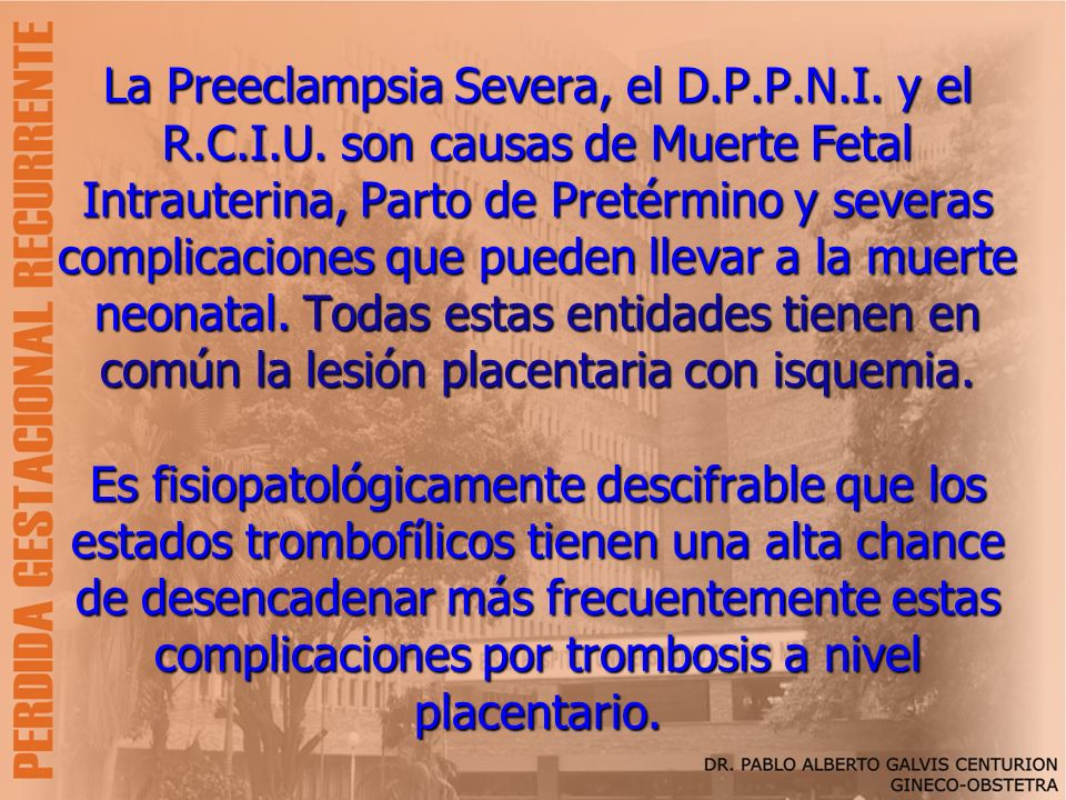 La Preeclampsia Severa, el D. P. P. N. I. y el R. C. I. U