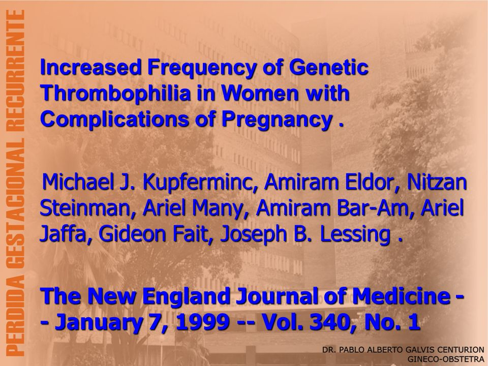 Increased Frequency of Genetic Thrombophilia in Women with Complications of Pregnancy .