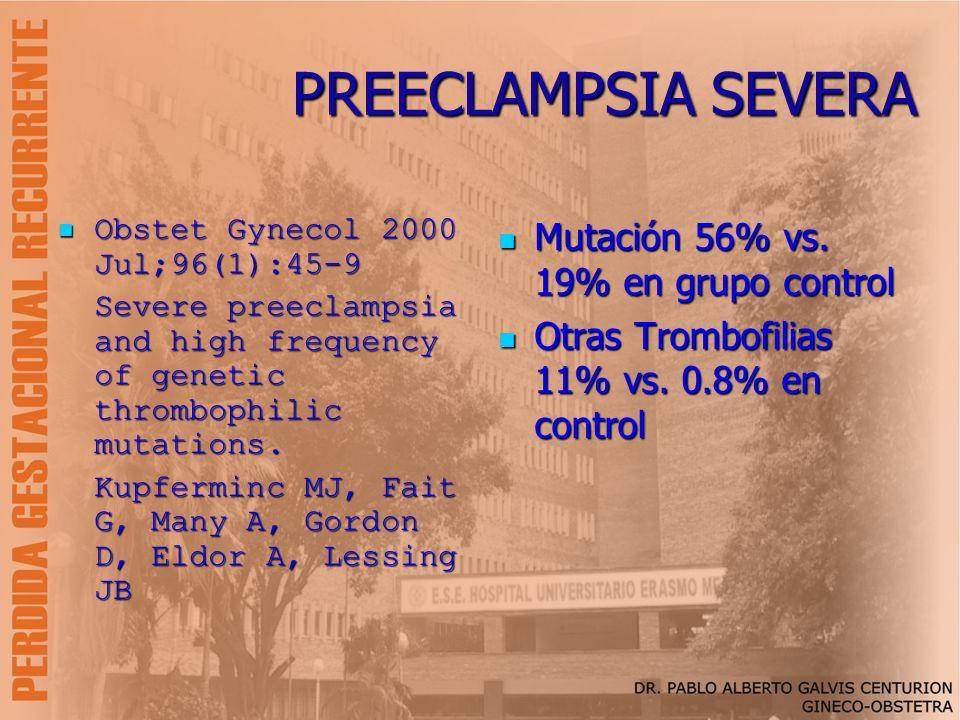 PREECLAMPSIA SEVERA Mutación 56% vs. 19% en grupo control