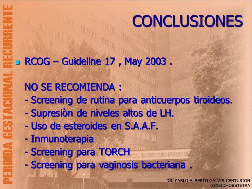 CONCLUSIONES RCOG – Guideline 17 , May 2003 . NO SE RECOMIENDA :