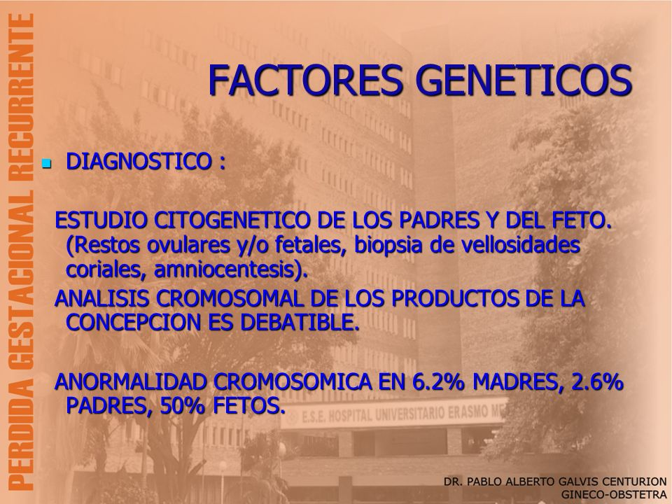 FACTORES GENETICOS DIAGNOSTICO :