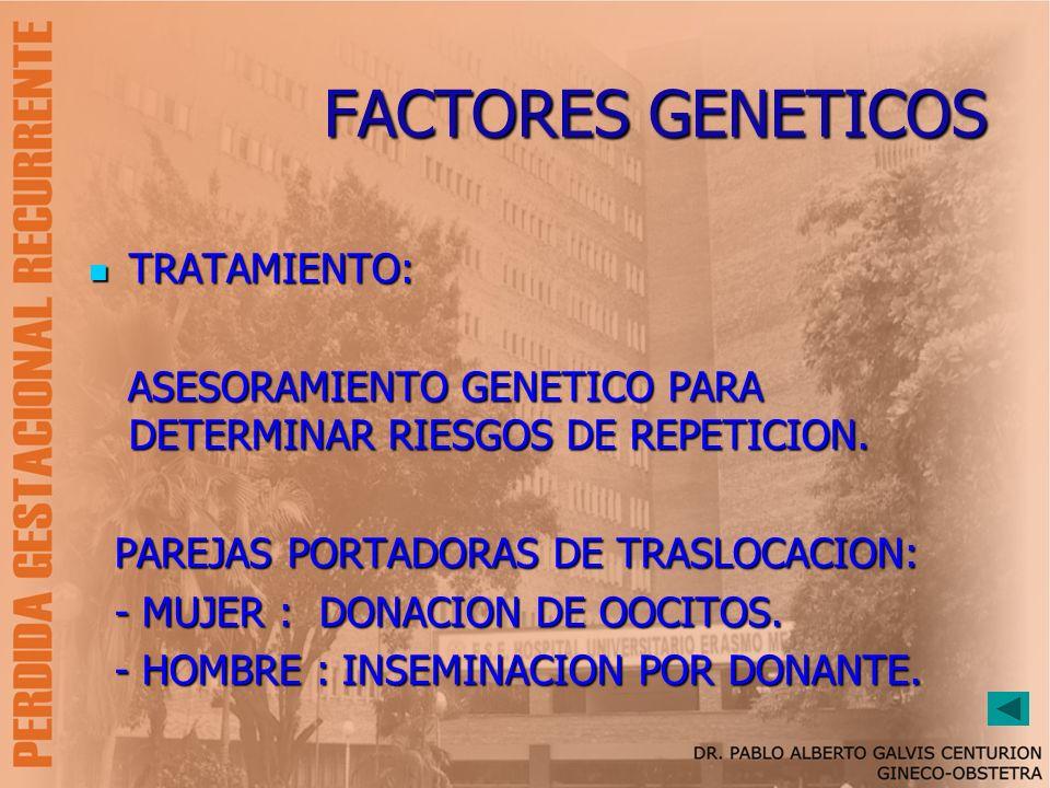 FACTORES GENETICOS TRATAMIENTO: