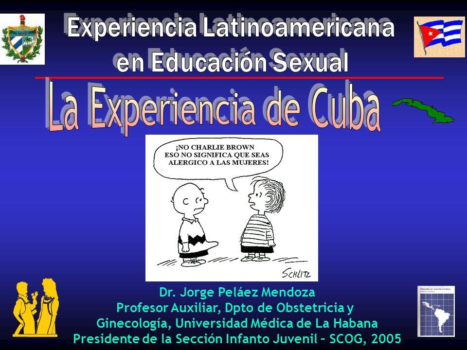 La Experiencia de Cuba Experiencia Latinoamericana en Educación Sexual
