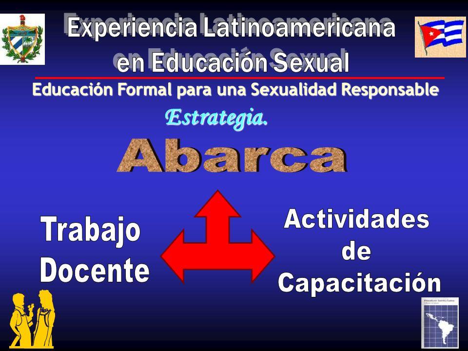Estrategia. Abarca Experiencia Latinoamericana en Educación Sexual