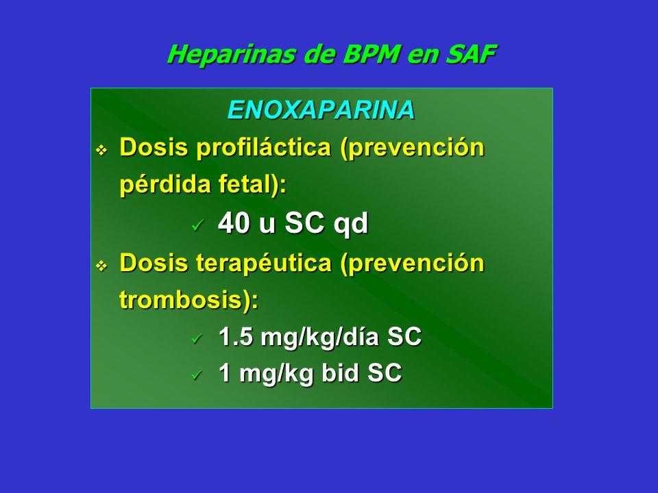 Heparinas de BPM en SAF 40 u SC qd ENOXAPARINA