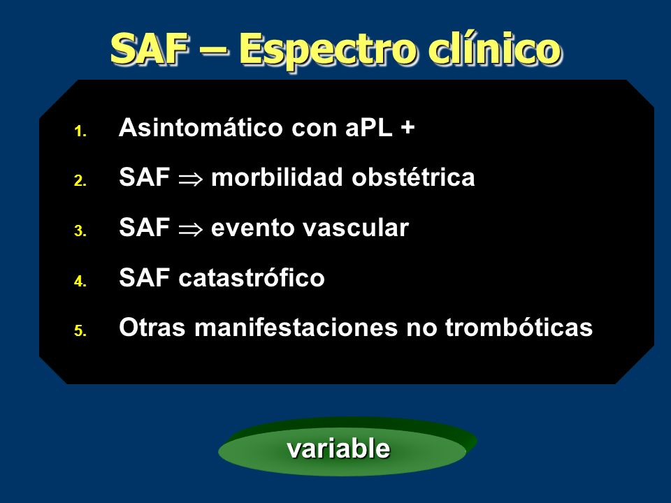 SAF – Espectro clínico variable Asintomático con aPL +