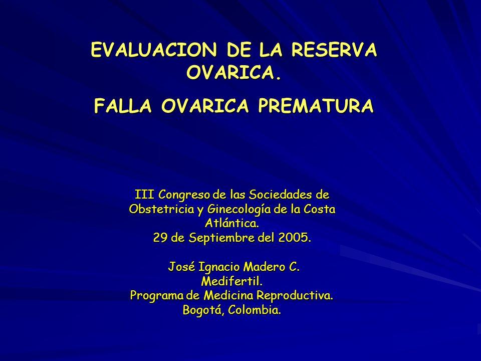 EVALUACION DE LA RESERVA OVARICA. FALLA OVARICA PREMATURA