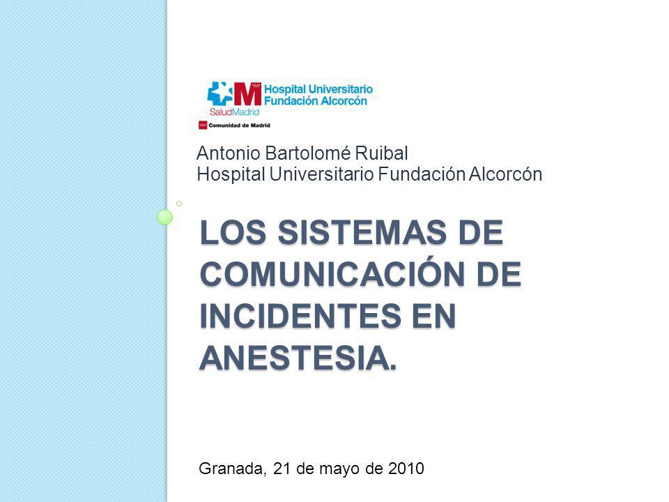 LOS SISTEMAs DE comunicación dE incidentes EN ANESTESIA.
