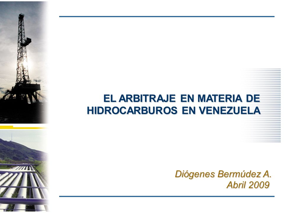 EL ARBITRAJE EN MATERIA DE HIDROCARBUROS EN VENEZUELA
