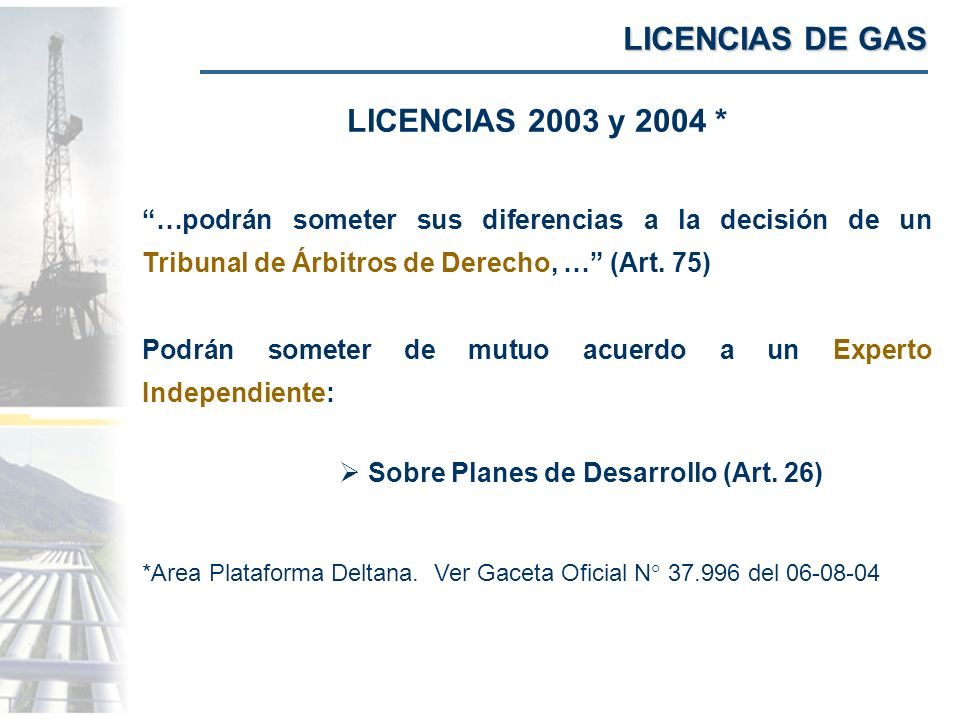 LICENCIAS DE GAS LICENCIAS 2003 y 2004 *