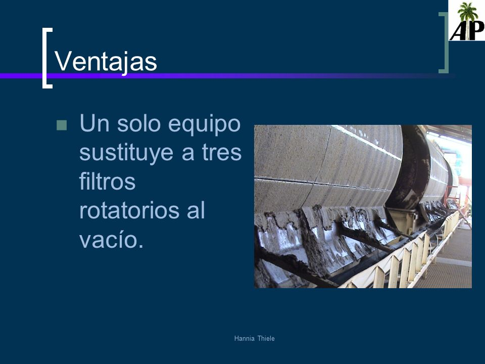 Ventajas Un solo equipo sustituye a tres filtros rotatorios al vacío.