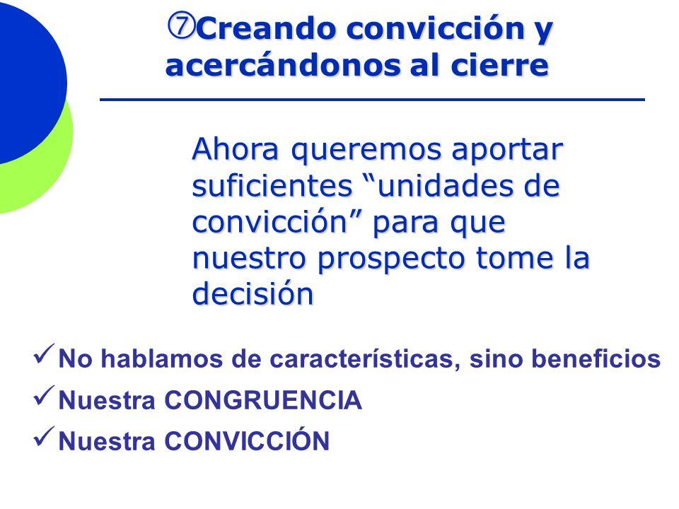 Creando convicción y acercándonos al cierre
