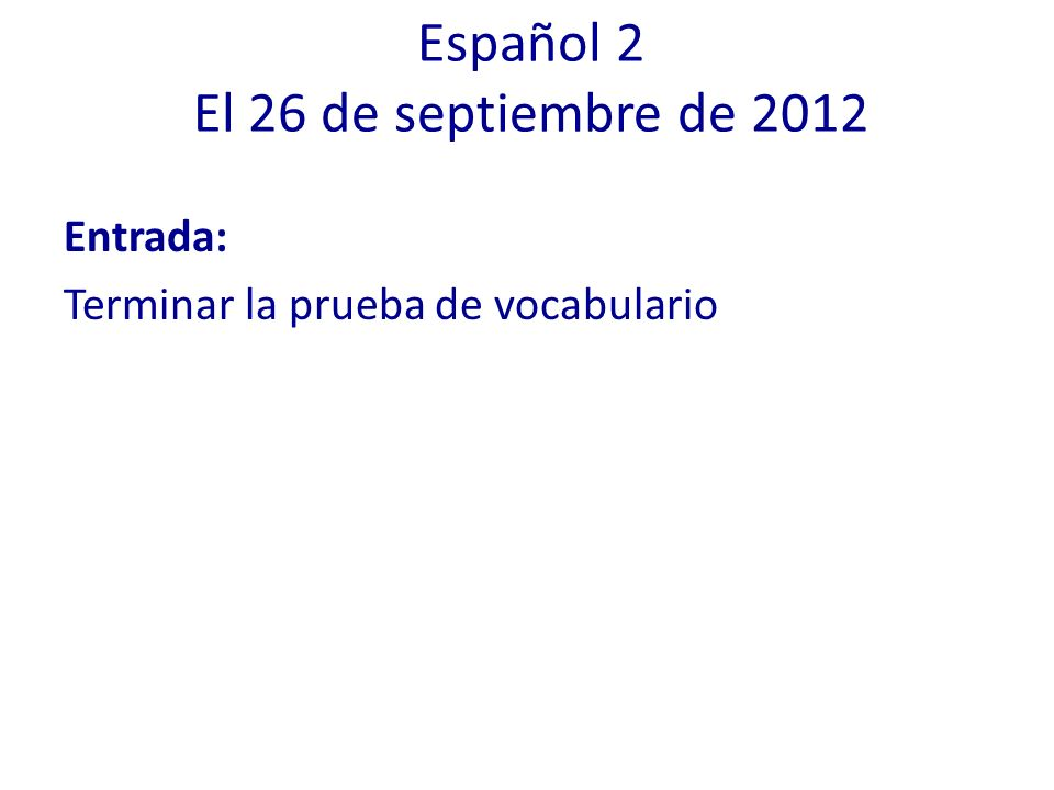 Español 2 El 26 de septiembre de 2012