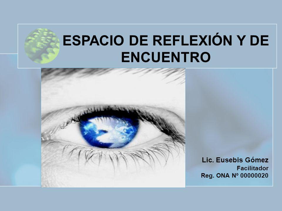 ESPACIO DE REFLEXIÓN Y DE ENCUENTRO