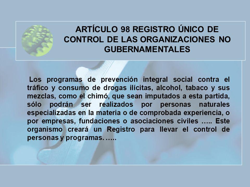 ARTÍCULO 98 REGISTRO ÚNICO DE CONTROL DE LAS ORGANIZACIONES NO GUBERNAMENTALES