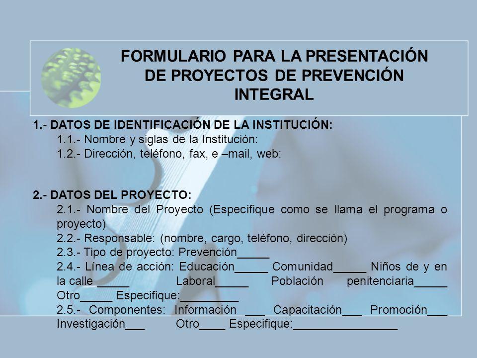 FORMULARIO PARA LA PRESENTACIÓN DE PROYECTOS DE PREVENCIÓN INTEGRAL
